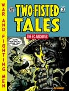 The EC Archives: Two-Fisted Tales Volume 3 ebook by Harvey Kurtzman
