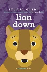 Lion Down ebook by Stuart Gibbs