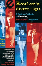 Bowler's Start-Up: A Beginner's Guide to Bowling ebook by Werner, Doug