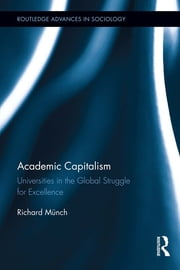 Academic Capitalism - Universities in the Global Struggle for Excellence ebook by Richard Münch