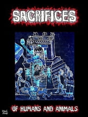 Sacrifices - Of humans and animals ebook by Jonathon Welles
