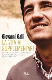 La vita ai supplementari ebook by Galli Giovanni