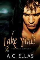 Lake Yiali - Book 12 ebook by A.C. Ellas