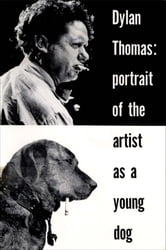 Portrait of the Artist as a Young Dog: Stories ebook by Dylan Thomas