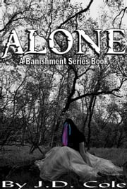 Alone (Banishment Series Book #1) ebook by J.D. Cole