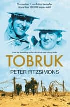 Tobruk ebook by FitzSimons Peter