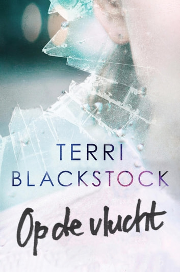 Op de vlucht ebook by Terri Blackstock
