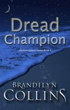 Dread Champion eBook by Brandilyn Collins