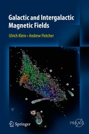Galactic and Intergalactic Magnetic Fields ebook by Ulrich Klein,Andrew Fletcher