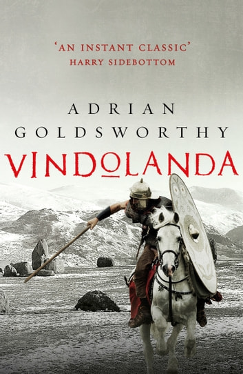 Vindolanda - An authentic and action-packed historical adventure set in Roman Britain ebook by Adrian Goldsworthy
