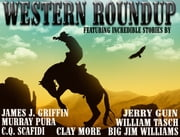Western Roundup ebook by James J. Griffin,Murray Pura,Clay More