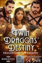 Twin Dragons' Destiny eBook by S.E. Smith