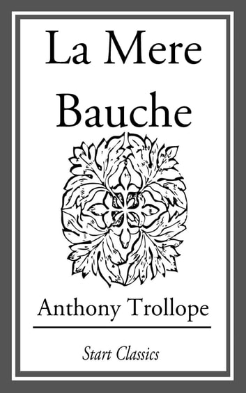 La Mere Bauche - from 'Tales from All Countries' ebook by Anthony Trollope