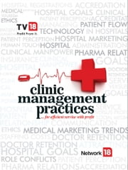 Clinic Management Practises ebook by TV 18 BROADCAST LTD