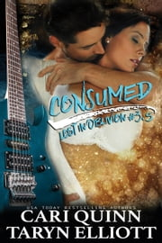 Consumed (Lost in Oblivion, 3.5) ebook by Cari Quinn,Taryn Elliott