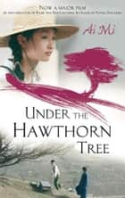 Under The Hawthorn Tree eBook by Ai Mi