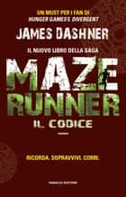 Maze Runner. Il codice Ebook di James Dashner, Sara Brambilla