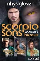 Scorpio Sons Boxset Books 5-8 ebook by Nhys Glover