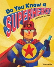 Do You Know a Superhero? ebook by Jesús Escudero, duopress labs