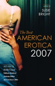 The Best American Erotica 2007 ebook by Susie Bright