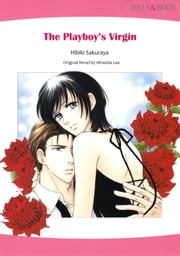 The Playboy's Virgin (Mills & Boon Comics) - Mills & Boon Comics ebook by Hibiki Sakuraya, Miranda Lee