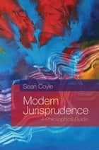 Modern Jurisprudence - A Philosophical Guide ebook by Professor Sean Coyle