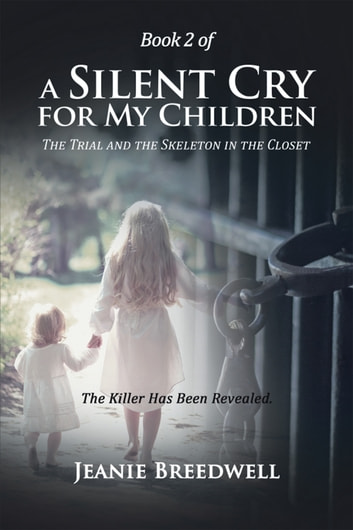 Book 2 of a Silent Cry for My Children - The Trial and the Skeleton in the Closet ebook by Jeanie Breedwell