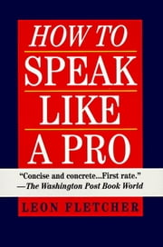 How to Speak Like a Pro ebook by Leon Fletcher