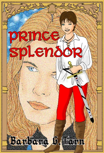 Prince Splendor ebook by Barbara G.Tarn