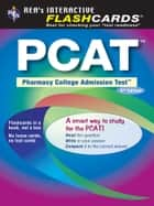 PCAT (Pharmacy College Admission Test) Flashcard Book ebook by The Editors of REA