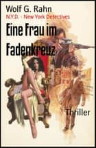 Eine Frau im Fadenkreuz - N.Y.D. - New York Detectives ebook by Wolf G. Rahn