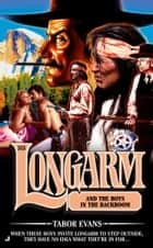 Longarm 313: Longarm and the Boys in the Back Room ebook by Tabor Evans