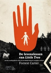 De levenslessen van Little Tree ebook by Forrest Carter, Auke Leistra
