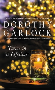 Twice in a Lifetime ebook by Dorothy Garlock