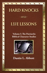 Volume 1: The Patriarchs (Biblical Character Studies) ebook by Dustin Abbott