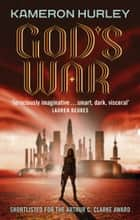 God's War - Bel Dame Apocrypha Book 1 ebook by Kameron Hurley