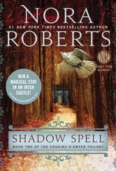 Shadow Spell - The Cousins O'Dwyer Trilogy ebook by Nora Roberts