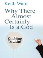 Why there almost certainly is a God ebook by Keith Ward