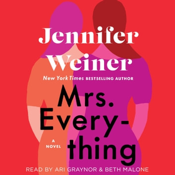 Mrs. Everything - A Novel audiobook by Jennifer Weiner