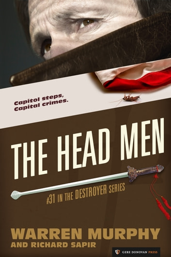 The Head Men - The Destroyer #31 ebook by Warren Murphy,Richard Sapir