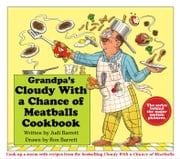 Grandpa's Cloudy With a Chance of Meatballs Cookbook ebook by Judi Barrett,Ron Barrett