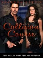 Collision Course: The Bold and the Beautiful ebook by Shannon Curtis