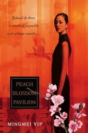 Peach Blossom Pavilion ebook by Mingmei Yip