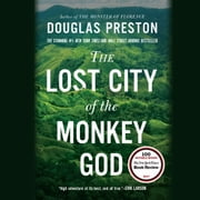 The Lost City of the Monkey God - A True Story audiobook by Douglas Preston