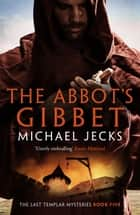 The Abbot's Gibbet ebook by