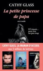 La petite princesse de papa eBook by Cathy Glass
