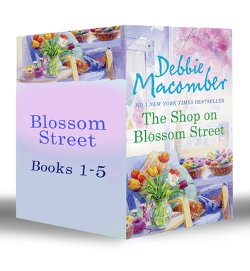 Blossom Street Bundle (Book 1-5): The Shop on Blossom Street / A Good Yarn / Susannah's Garden / Christmas Letters / The Perfect Christmas / Back on Blossom Street (Mills & Boon e-Book Collections) ebook by Debbie Macomber