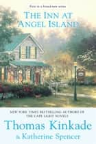 The Inn at Angel Island ebook by Thomas Kinkade,Katherine Spencer
