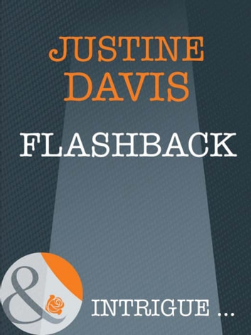 Flashback (Mills & Boon Intrigue) (Athena Force, Book 13) ebook by Justine Davis