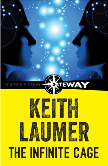 The Infinite Cage ebook by Keith Laumer